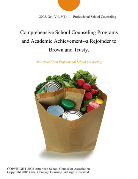 Comprehensive School Counseling Programs and Academic Achievement--a Rejoinder to Brown and Trusty.